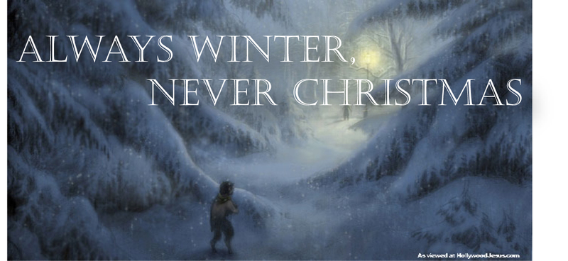 Always Winter Never Christmas